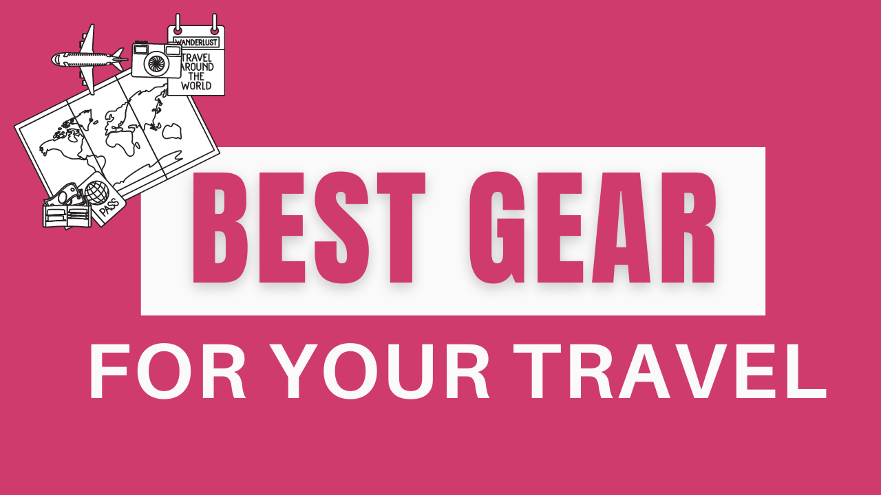 Best Gear For Your Travels